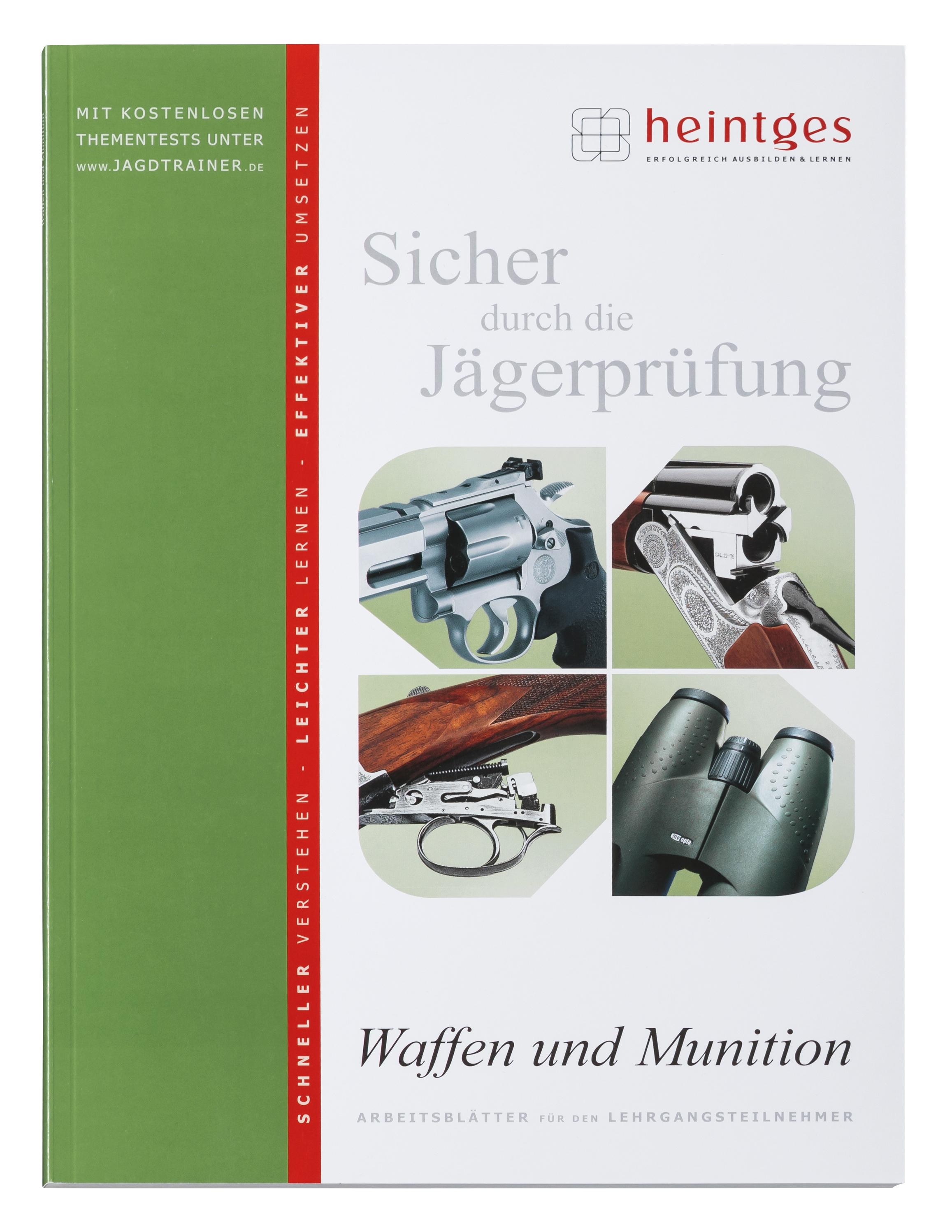 Waffen und Munition - Heintges - Sicher durch die Jägerprüfung ...